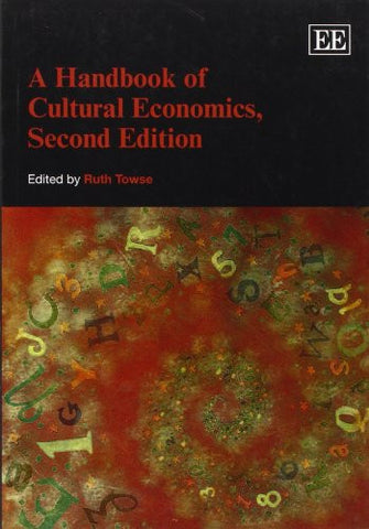 A Handbook of Cultural Economics, Second Edition (Elgar Original Reference)
