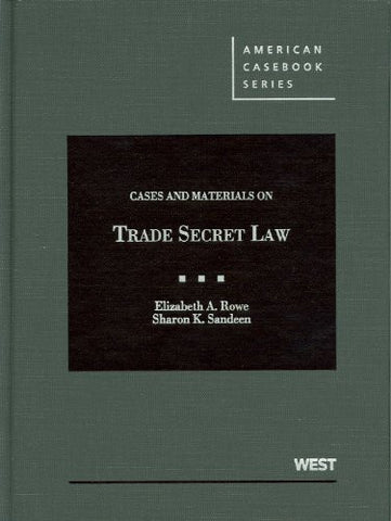 Cases and Materials on Trade Secret Law (American Casebook Series)