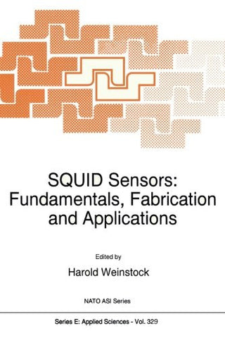 SQUID Sensors: Fundamentals, Fabrication and Applications (Nato Science Series E:) (Volume 329)