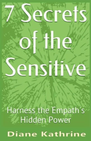 7 Secrets of the Sensitive: Harness the Empath's Hidden Power
