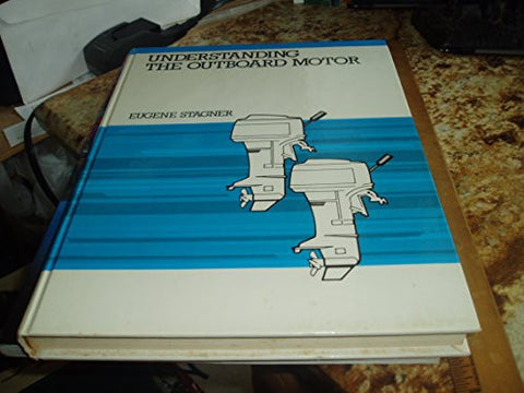 Understanding the Outboard Motor: (3rd Edition)