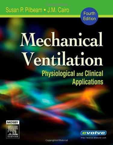 Mechanical Ventilation: Physiological and Clinical Applications, 4e