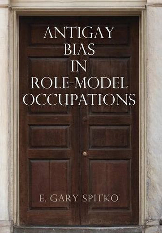 Antigay Bias in Role-Model Occupations (Pennsylvania Studies in Human Rights)