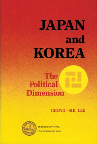 Japan and Korea: The Political Dimension (Hoover Institution Press Publication)