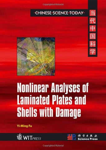 Nonlinear Analyses of Laminated Plates and Shells With Damage (Chinese Science Today)