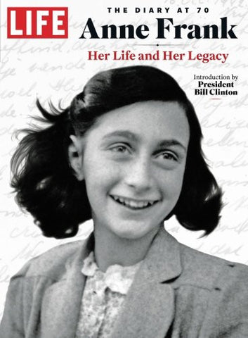 LIFE Anne Frank: The Diary at 70: Her Life and Her Legacy