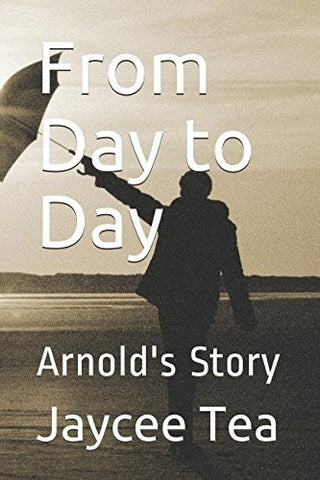 From Day to Day: Arnold's Story