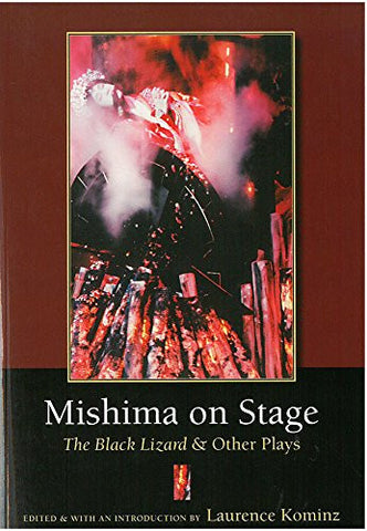 Mishima on Stage: The Black Lizard and Other Plays (Michigan Monograph Series in Japanese Studies)