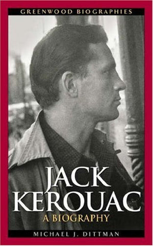 Jack Kerouac: A Biography (Greenwood Biographies)