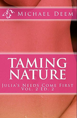 Taming Nature (Julia's Needs Come First)