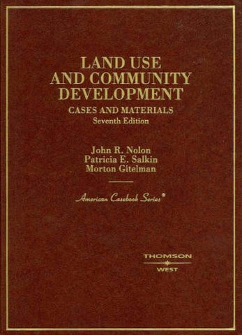 Land Use and Community Development: Cases and Materials (American Casebook)