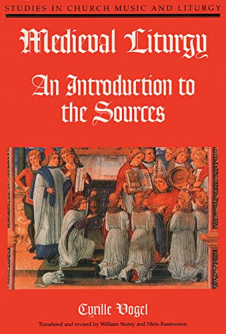 Medieval Liturgy: An Introduction to the Sources (NPM Studies in Church Music and Liturgy)