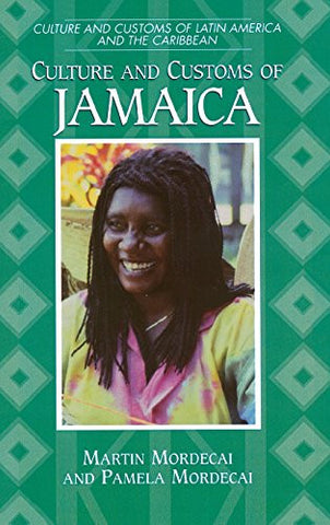 Culture and Customs of Jamaica (Cultures and Customs of the World)