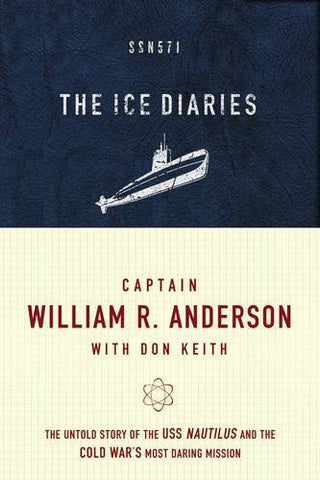 The Ice Diaries: The True Story of One of Mankind's Greatest Adventures