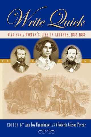 """Write Quick"": War and a Woman's Life in Letters, 1835-1867"