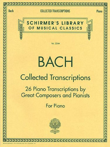 Collected Transcriptions: Piano Solo (Schirmer's Library of Musical Classics)