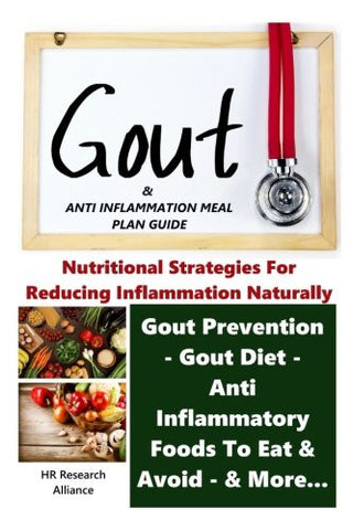 Gout & Anti Inflammation Meal Plan Guide - Nutritional Strategies for Reducing Inflammation Naturally Gout Prevention, Gout Diet, Anti Inflammator