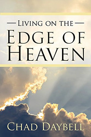 Living on the Edge of Heaven