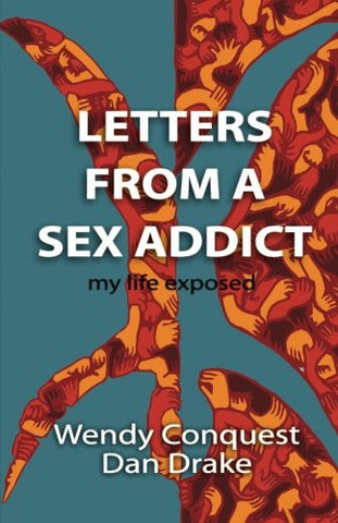 Letters from a Sex Addict: My Life Exposed