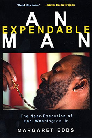 An Expendable Man: The Near-Execution of Earl Washington, Jr.
