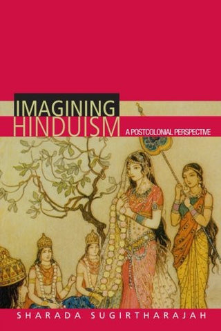Imagining Hinduism: A Postcolonial Perspective