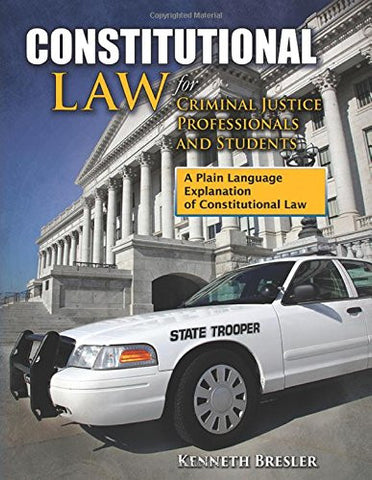 Constitutional Law for Criminal Justice Professionals and Students