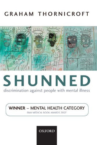 Shunned: Discrimination against People with Mental Illness