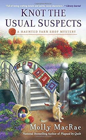 Knot the Usual Suspects: A Haunted Yarn Shop Mystery