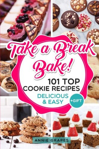 101 Top Cookie Recipes: Delicious & Easy + FREE GIFT (Cookie Cookbook, Best Cookie Recipes, Sugar Cookie Recipe, Chocolate Cookie Recipe, Holiday