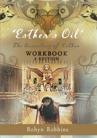 Esther's Oil: The Anointing of Esther: Workbook 2 (Esther Program) (Volume 1)