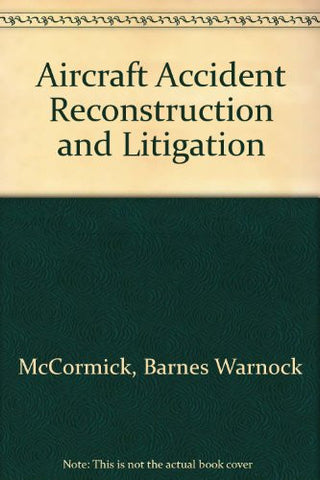 Aircraft Accident Reconstruction & Litigation, Fourth Edition