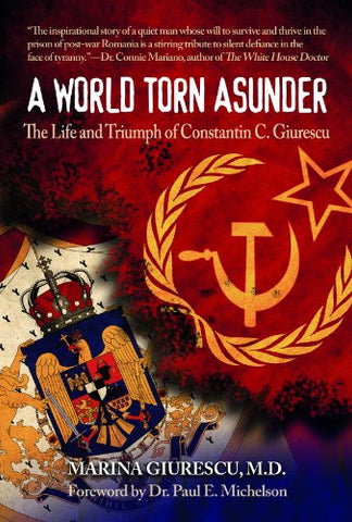 A World Torn Asunder: The Life and Triumph of Constantin C. Giurescu