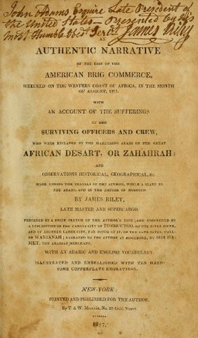 An Authentic Narrative of the Loss of the American Brig Commerce Wrecked on the Western Cost of Africa, in the Month of August, 1815. With an Acco