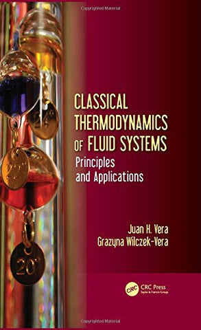 Classical Thermodynamics of Fluid Systems: Principles and Applications