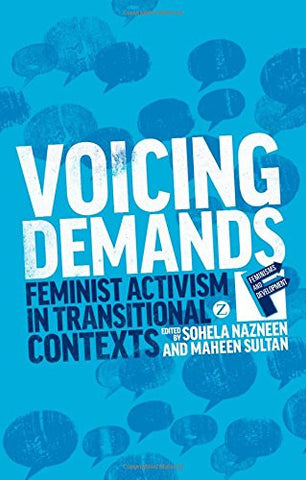 Voicing Demands: Feminist Activism in Transitional Contexts (Feminisms and Development)