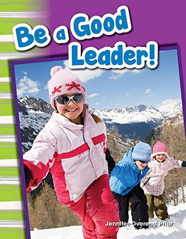 Be a Good Leader! (Social Studies Readers : Content and Literacy)