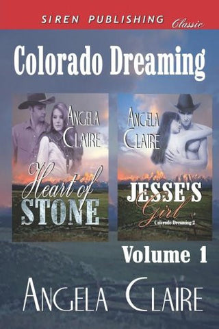 Colorado Dreaming, Volume 1 [Heart of Stone: Jesse's Girl] (Siren Publishing Classic)