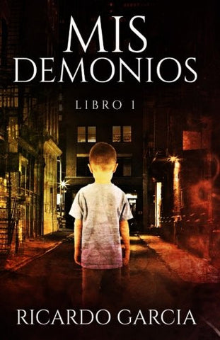 Mis Demonios: Libro 1 (Volume 1) (Spanish Edition)