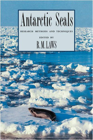 Antarctic Seals: Research Methods and Techniques (Studies in Polar Research)