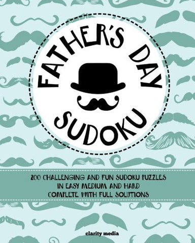 Father's Day Sudoku: 200 brand-new sudoku puzzles in easy, medium & hard