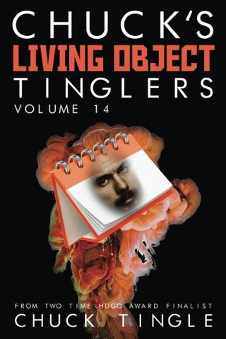 Chuck's Living Object Tinglers: Volume 14