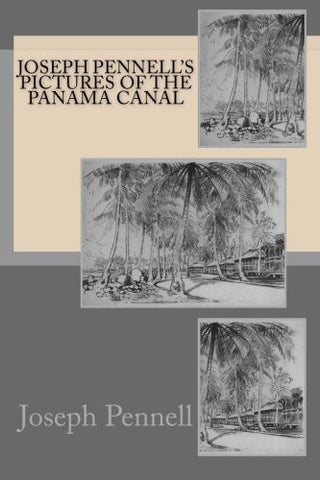 Joseph Pennell's pictures of the Panama Canal