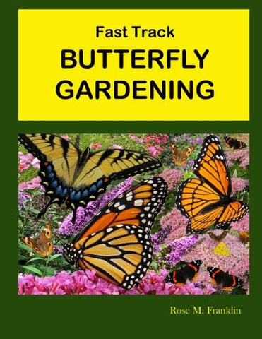 Fast Track BUTTERFLY GARDENING