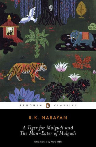A Tiger for Malgudi and the Man-Eater of Malgudi (Penguin Classics)