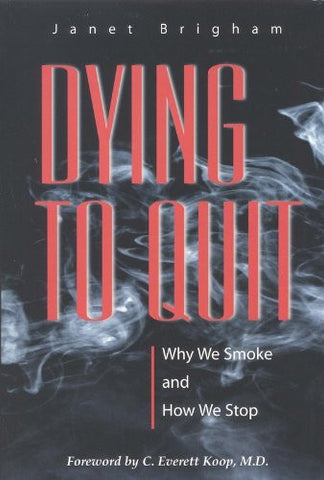 Dying to Quit: Why We Smoke and How We Stop (Singular Audiology Text)