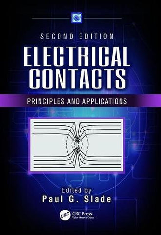 Electrical Contacts: Principles and Applications, Second Edition