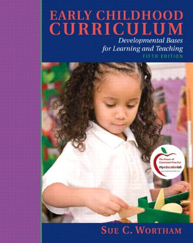 Early Childhood Curriculum: Developmental Bases for Learning and Teaching (5th Edition)