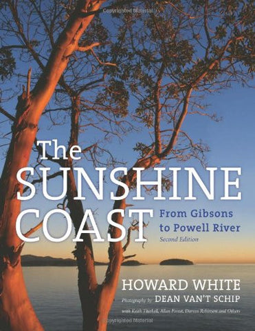 The Sunshine Coast: From Gibsons to Powell River, 2nd Edition