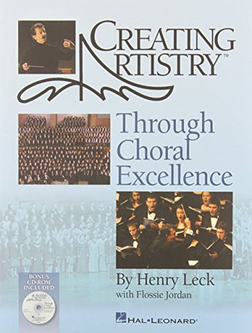 Creating Artistry Through Choral Excellence (Book)