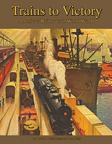 Trains to Victory: America's Railroads in WWII